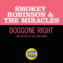 Doggone Right (Live On The Ed Sullivan Show, June 1, 1969)/Smokey Robinson & The Miracles