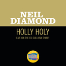 Holly Holy (Live On The Ed Sullivan Show, November 30, 1969)/Neil Diamond