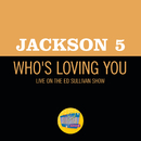 Who's Loving You (Live On The Ed Sullivan Show, December 14, 1969)/Jackson 5