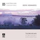 Ross Edwards – White Ghost Dancing/Karin Schaupp, Tasmanian Symphony Orchestra, Richard Mills
