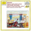 Debussy: Prélude à l'après-midi d'un faune; Violin Sonata; Cello Sonata; Sonata for Flute, Violia & Harp; Syrinx/Boston Symphony Chamber Players