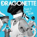 Take It Like A Man (Bimbo Jones Draggin It Vocal Mix)/Dragonette