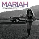 I Stay In Love (Remixes)/Mariah Carey