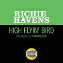 High Flyin' Bird (Live On The Ed Sullivan Show, May 4, 1969)/Richie Havens
