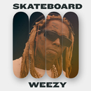 Skateboard Weezy/Lil Wayne