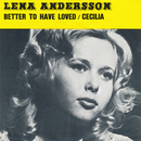 Better To Have Loved/Lena Andersson