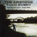 Come On Out (RAC Mix)/The Airborne Toxic Event