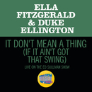It Don't Mean A Thing (If It Ain't Got That Swing) (Live On The Ed Sullivan Show, March 7,1965)/Ella Fitzgerald, Duke Ellington