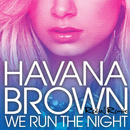We Run The Night (Redial Remix)/Havana Brown