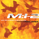 Mission: Impossible 2 (Music from the Original Motion Picture Score)/Hans Zimmer