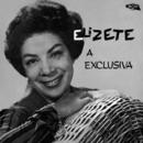 Elizeth, A Exclusiva/Elizeth Cardoso