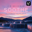 Soothe A Cinematic Soundtrack: Music To Unwind And Take You Away/Jim Brickman
