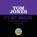 It's Not Unusual (Live On The Ed Sullivan Show, April 21, 1968)/Tom Jones