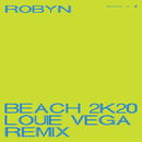 Beach2k20 (Louie Vega Remix)/Robyn