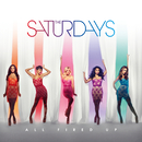All Fired Up/The Saturdays