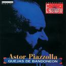 Quejas De Bandoneón/Astor Piazzolla