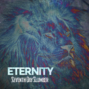 Eternity/Seventh Day Slumber