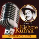 Genius Of Kishore Kumar – Sentimental Hits/Kishore Kumar