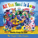 All You Need Is Love: Beatles Songs For Kids/Various Artists