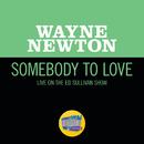 Somebody To Love (Live On The Ed Sullivan Show, June 12, 1966)/Wayne Newton