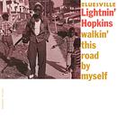 Walkin' This Road By Myself/Lightnin' Hopkins