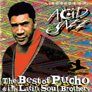 The Best Of Pucho & His Latin Soul Brothers/Pucho And The Latin Soul Brothers