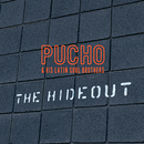 The Hideout/Pucho And The Latin Soul Brothers