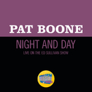 Night And Day (Live On The Ed Sullivan Show, October 17, 1965)/Pat Boone