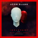 Irelevant (feat. Mihai Andrei)/Aeon Blank