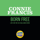 Born Free (Live On The Ed Sullivan Show, June 16, 1968)/Connie Francis