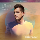 The Story's Not Over (Deluxe Edition)/Jeremy Camp