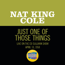 Just One Of Those Things (Live On The Ed Sullivan Show, April 13, 1958)/Nat King Cole