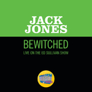 Bewitched (Live On The Ed Sullivan Show, August 22, 1965)/Jack Jones