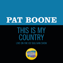 This Is My Country (Live On The Ed Sullivan Show, June 2, 1963)/Pat Boone