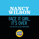 Face It Girl, It's Over (Live On The Ed Sullivan Show, November 24, 1968)/Nancy Wilson