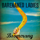 Boomerang/Barenaked Ladies