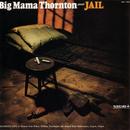 Jail/Big Mama Thornton