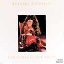 Christmas At Our House/Barbara Mandrell