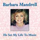 He Set My Life To Music/Barbara Mandrell