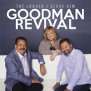 The Longer I Serve Him (Live)/Goodman Revival