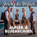 Älpler & Bluemechind/Oesch's die Dritten