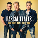 How They Remember You/Rascal Flatts