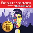The Crooner's Songbook: The Best Of Richard Poon/Richard Poon