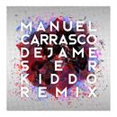 Déjame Ser (Kiddo Remix)/Manuel Carrasco