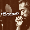 Better Days/Franco