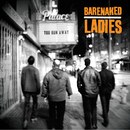 You Run Away/Barenaked Ladies