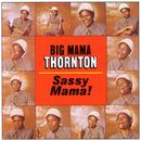 Sassy Mama!/Big Mama Thornton