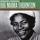 Vanguard Visionaries/Big Mama Thornton