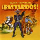!Bastardos!/Blues Traveler