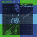 My Time After Awhile/Buddy Guy